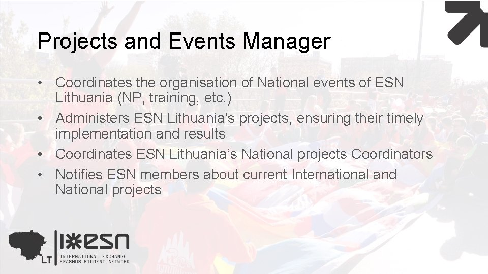 Projects and Events Manager • Coordinates the organisation of National events of ESN Lithuania