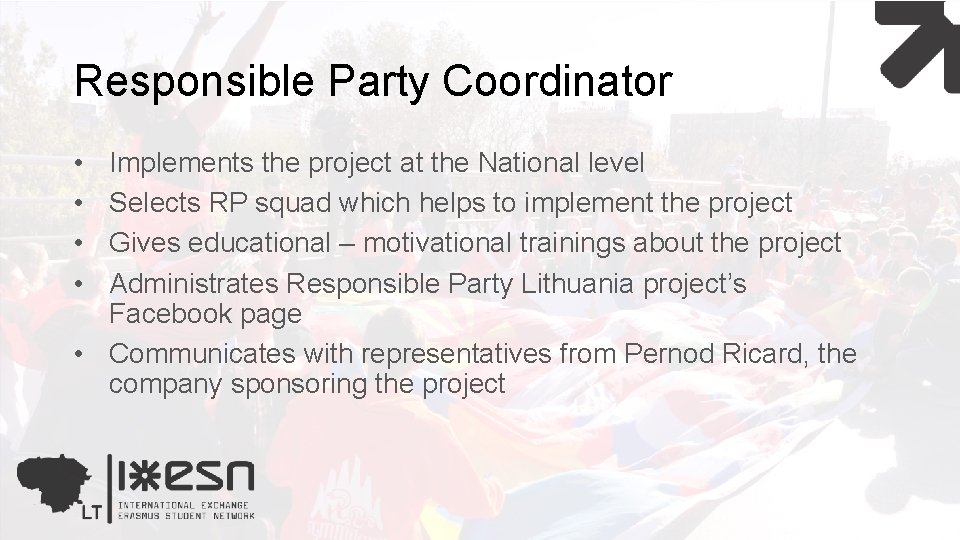 Responsible Party Coordinator • • Implements the project at the National level Selects RP
