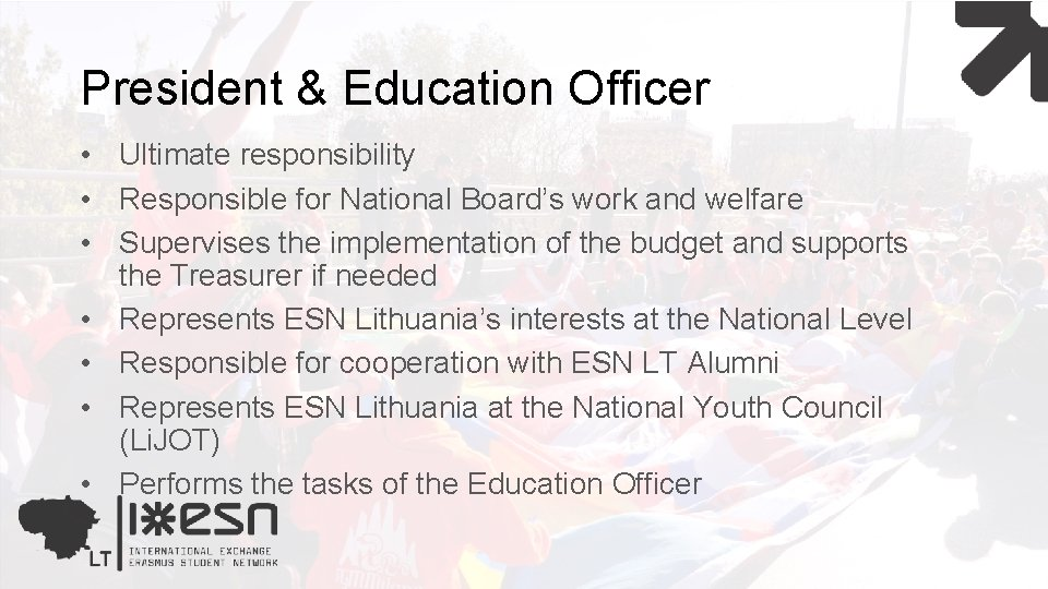President & Education Officer • Ultimate responsibility • Responsible for National Board's work and