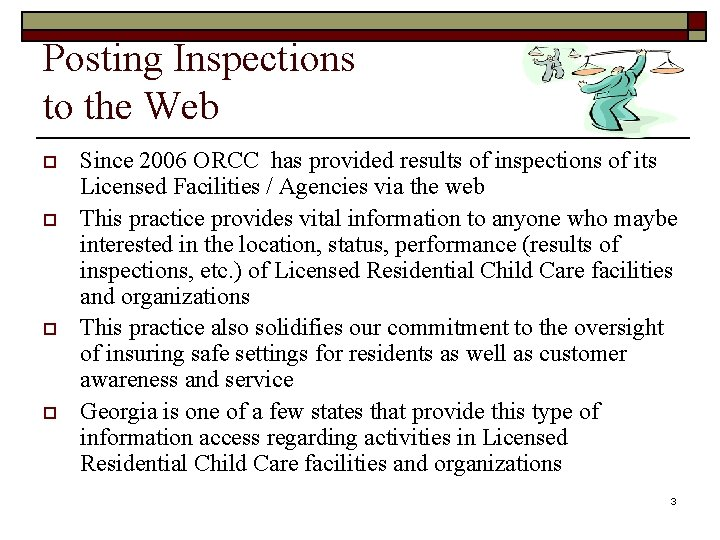 Posting Inspections to the Web o o Since 2006 ORCC has provided results of