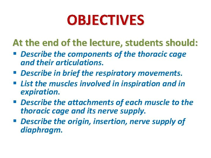 OBJECTIVES At the end of the lecture, students should: § Describe the components of