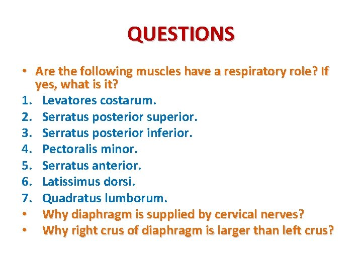 QUESTIONS • Are the following muscles have a respiratory role? If yes, what is