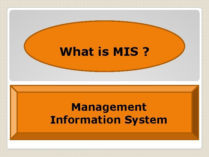 What is MIS ? Management Information System