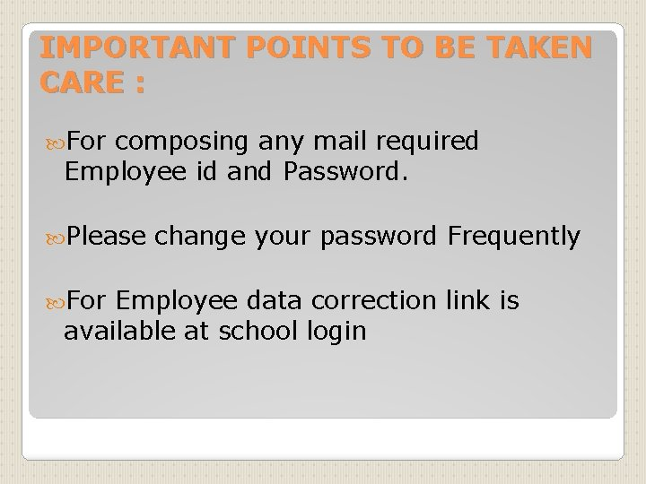 IMPORTANT POINTS TO BE TAKEN CARE : For composing any mail required Employee id