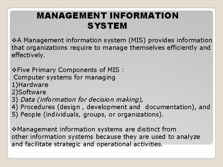 MANAGEMENT INFORMATION SYSTEM v. A Management information system (MIS) provides information that organizations require