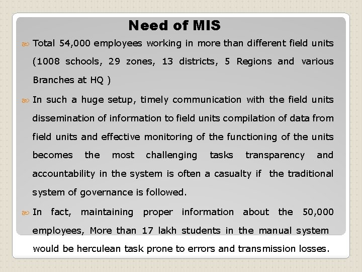 Need of MIS Total 54, 000 employees working in more than different field units