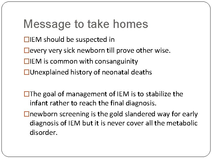 Message to take homes �IEM should be suspected in �every sick newborn till prove