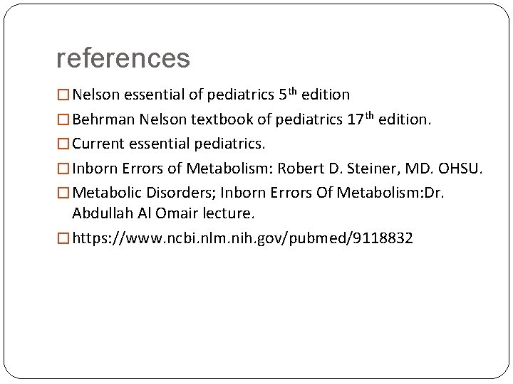 references � Nelson essential of pediatrics 5 th edition � Behrman Nelson textbook of