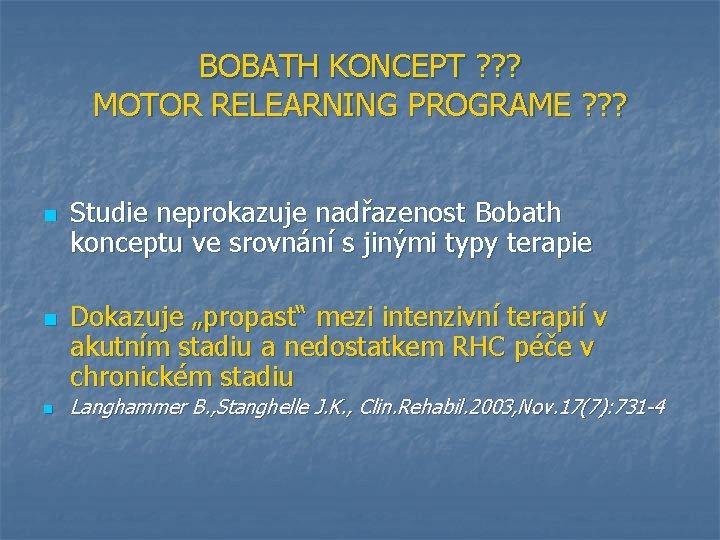 BOBATH KONCEPT ? ? ? MOTOR RELEARNING PROGRAME ? ? ? n n n