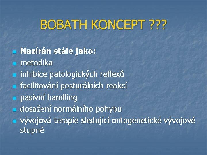 BOBATH KONCEPT ? ? ? n n n n Nazírán stále jako: metodika inhibice