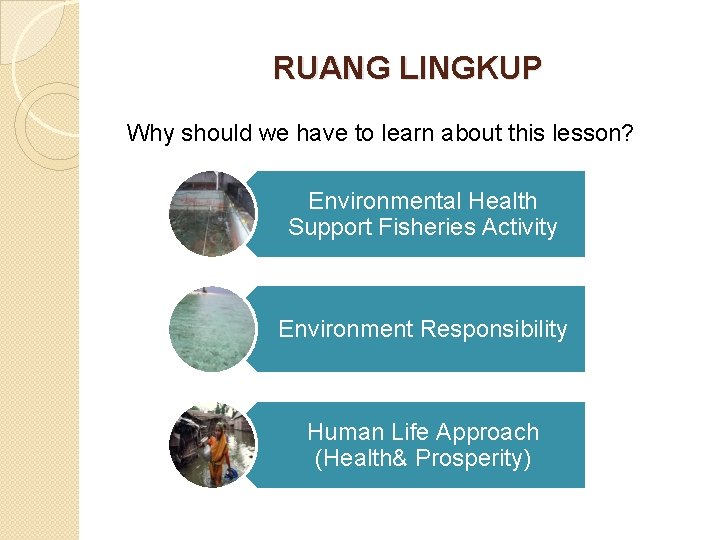 RUANG LINGKUP Why should we have to learn about this lesson? Environmental Health Support