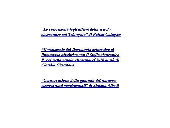 """""""Le concezioni degli allievi della scuola elementare sul Triangolo"""" di Palma Cutugno """"Il passaggio"""