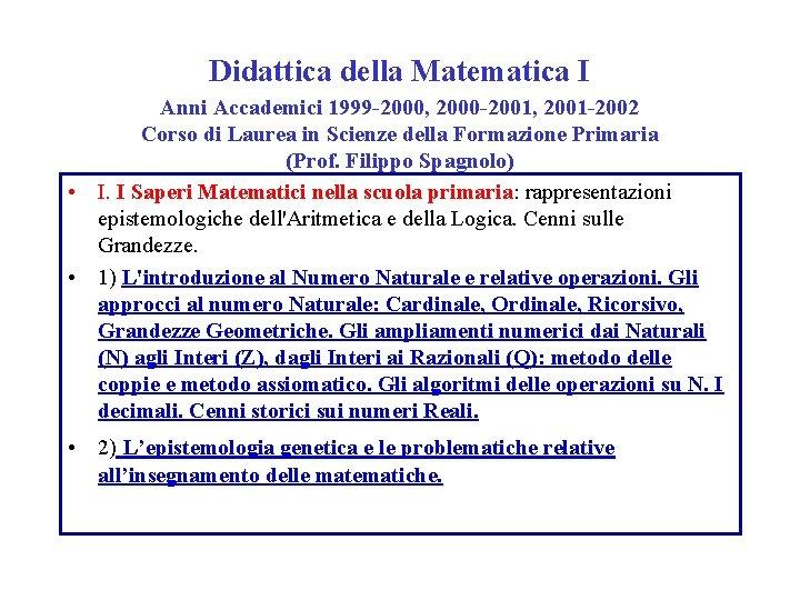 Didattica della Matematica I Anni Accademici 1999 -2000, 2000 -2001, 2001 -2002 Corso di