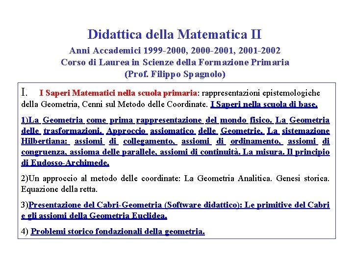 Didattica della Matematica II Anni Accademici 1999 -2000, 2000 -2001, 2001 -2002 Corso di