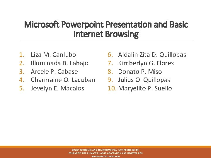 Microsoft Powerpoint Presentation and Basic Internet Browsing 1. 2. 3. 4. 5. Liza M.