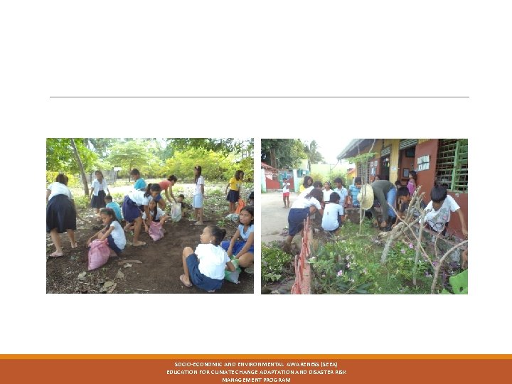SOCIO-ECONOMIC AND ENVIRONMENTAL AWARENESS (SEEA) EDUCATION FOR CLIMATE CHANGE ADAPTATION AND DISASTER RISK MANAGEMENT