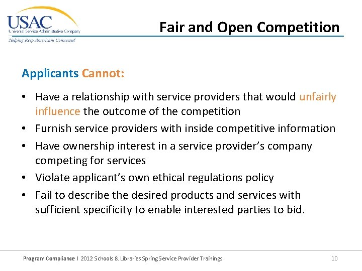 Fair and Open Competition Applicants Cannot: • Have a relationship with service providers that