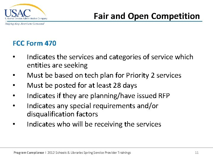 Fair and Open Competition FCC Form 470 • • • Indicates the services and