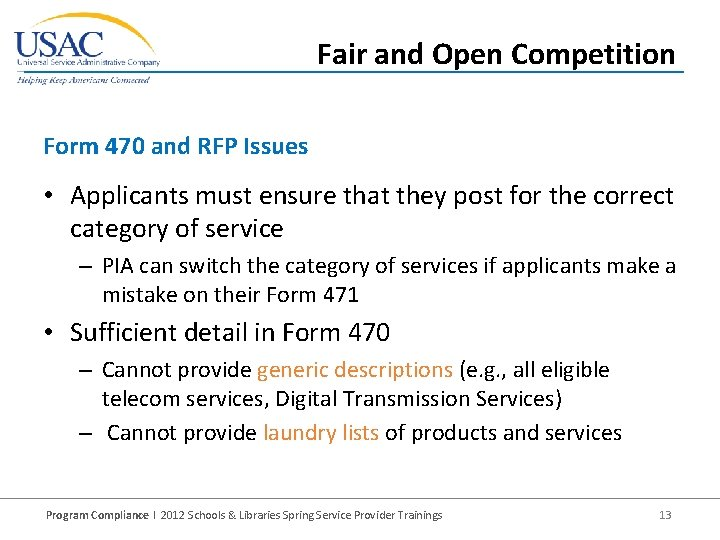 Fair and Open Competition Form 470 and RFP Issues • Applicants must ensure that