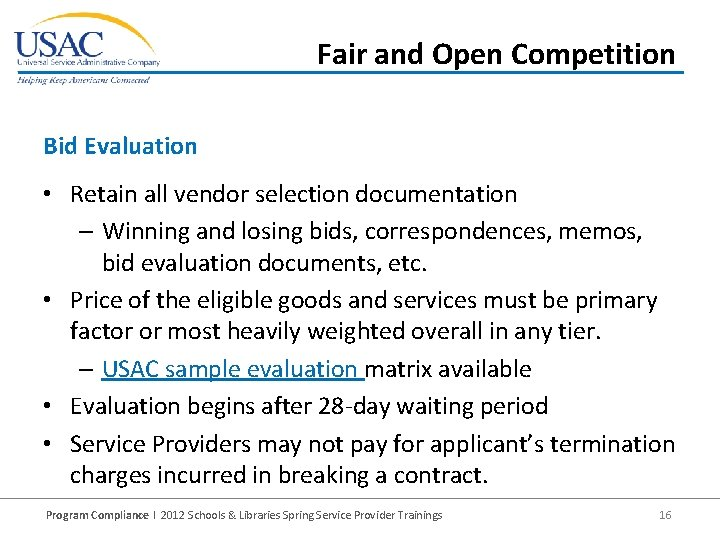 Fair and Open Competition Bid Evaluation • Retain all vendor selection documentation – Winning