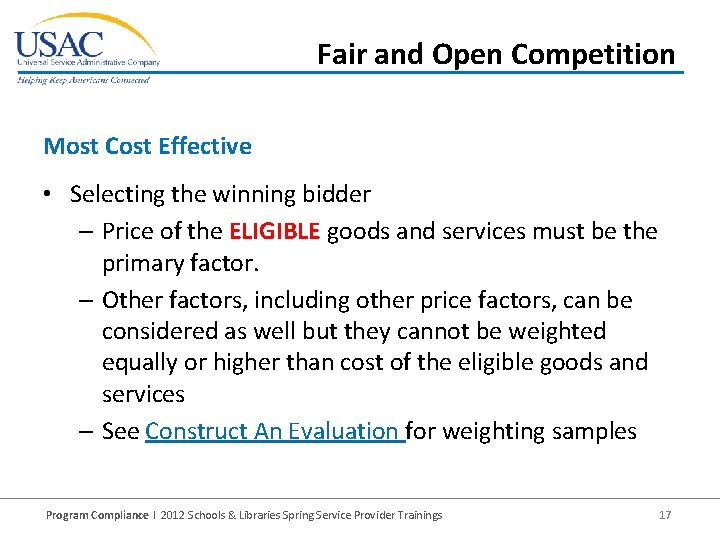 Fair and Open Competition Most Cost Effective • Selecting the winning bidder – Price
