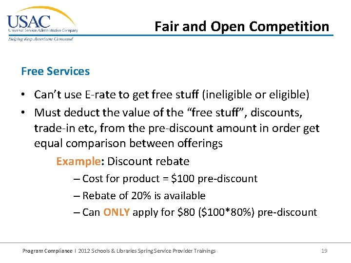 Fair and Open Competition Free Services • Can't use E-rate to get free stuff