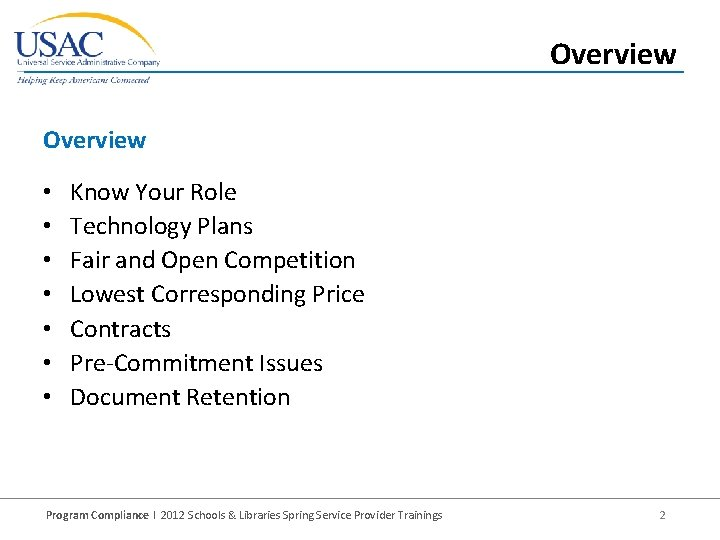 Overview • • Know Your Role Technology Plans Fair and Open Competition Lowest Corresponding