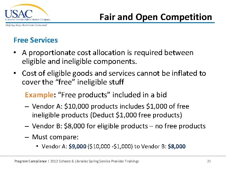 Fair and Open Competition Free Services • A proportionate cost allocation is required between
