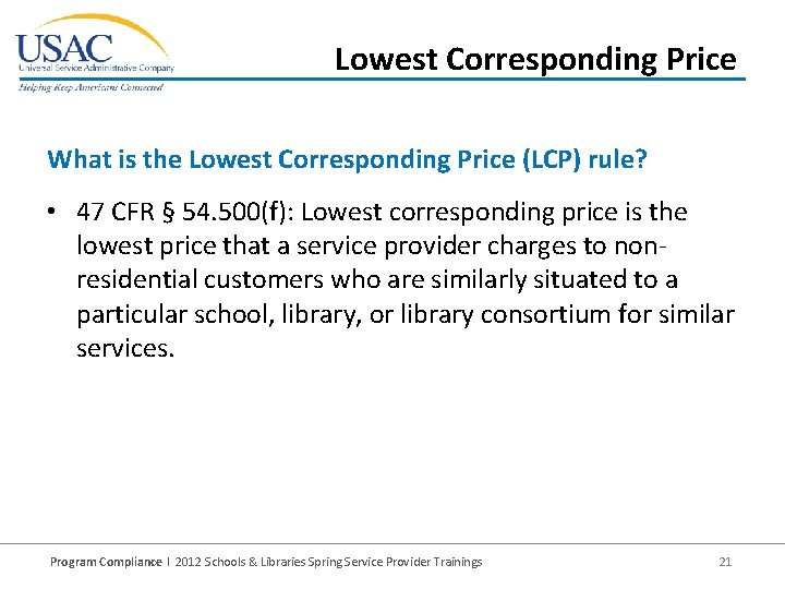 Lowest Corresponding Price What is the Lowest Corresponding Price (LCP) rule? • 47 CFR