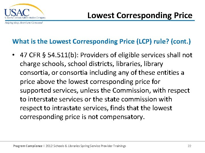 Lowest Corresponding Price What is the Lowest Corresponding Price (LCP) rule? (cont. ) •