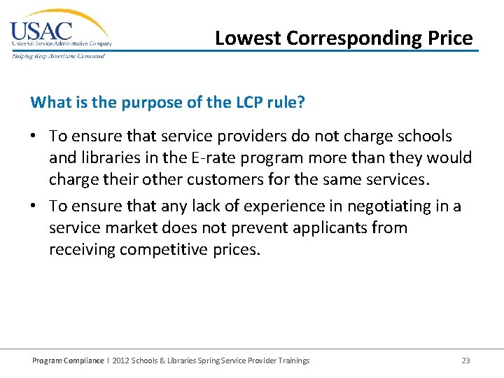 Lowest Corresponding Price What is the purpose of the LCP rule? • To ensure