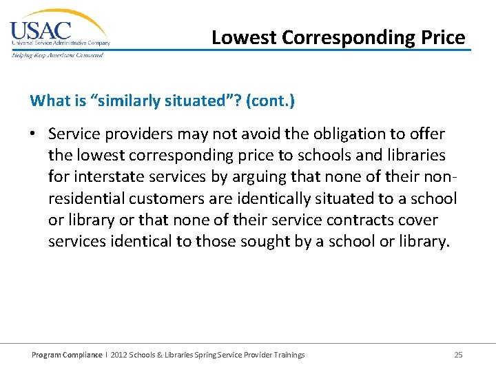 """Lowest Corresponding Price What is """"similarly situated""""? (cont. ) • Service providers may not"""