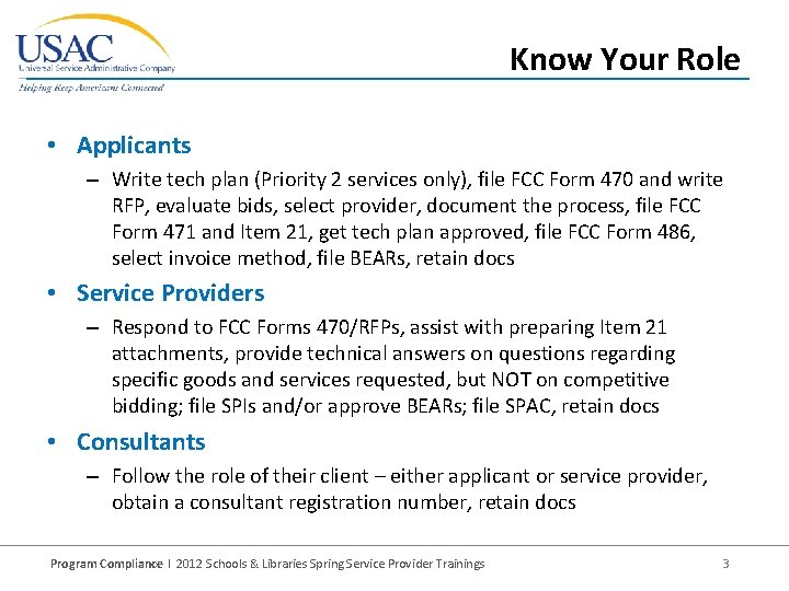 Know Your Role • Applicants – Write tech plan (Priority 2 services only), file