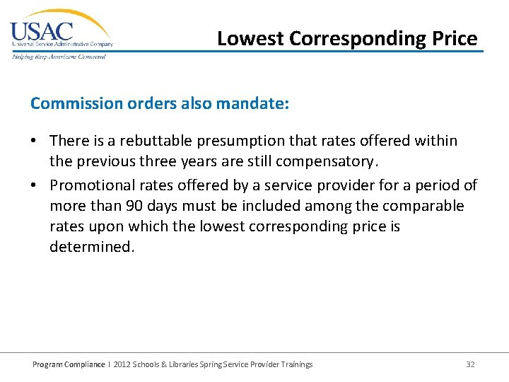 Lowest Corresponding Price Commission orders also mandate: • There is a rebuttable presumption that