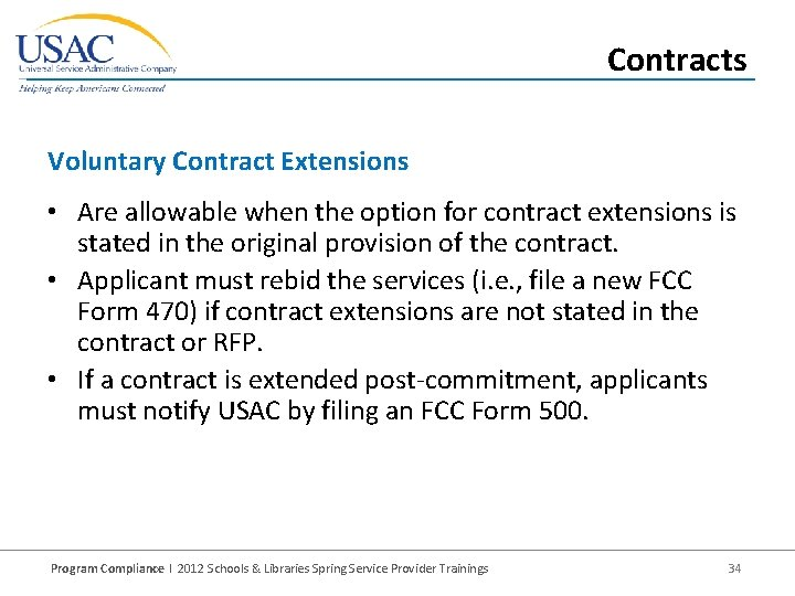 Contracts Voluntary Contract Extensions • Are allowable when the option for contract extensions is