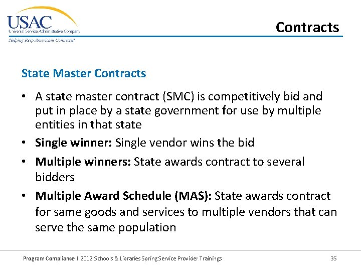 Contracts State Master Contracts • A state master contract (SMC) is competitively bid and