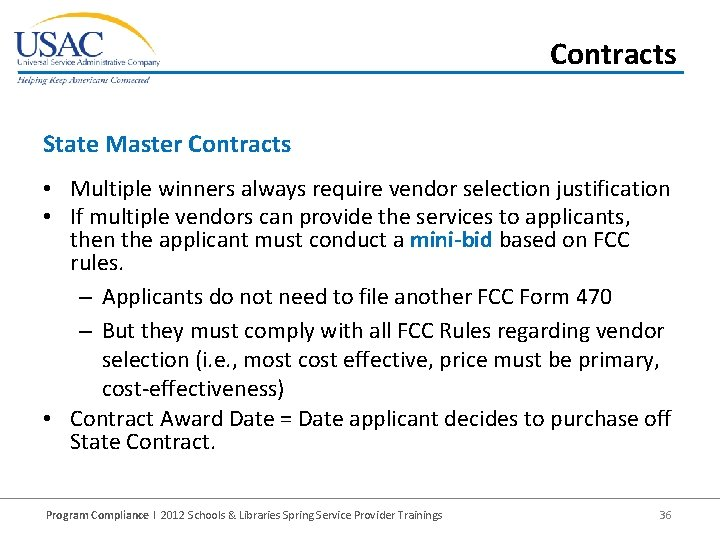 Contracts State Master Contracts • Multiple winners always require vendor selection justification • If