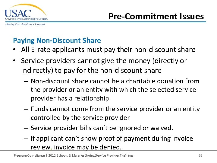 Pre-Commitment Issues Paying Non-Discount Share • All E-rate applicants must pay their non-discount share