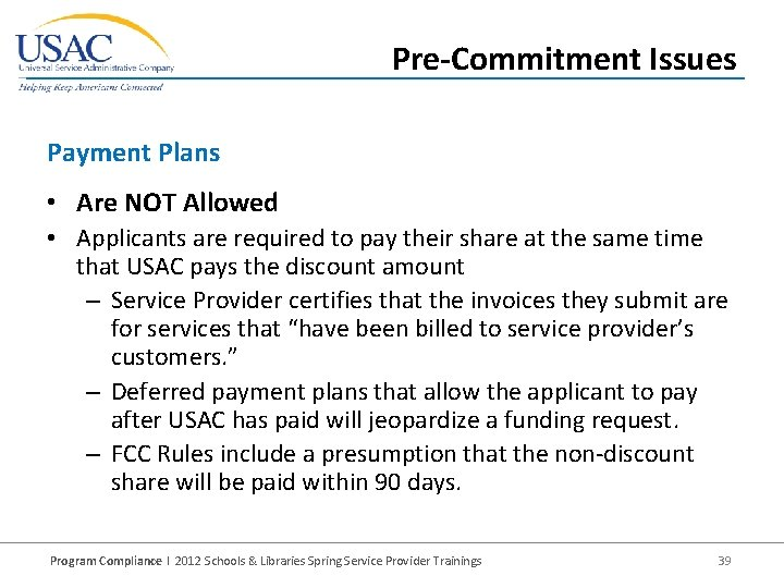 Pre-Commitment Issues Payment Plans • Are NOT Allowed • Applicants are required to pay