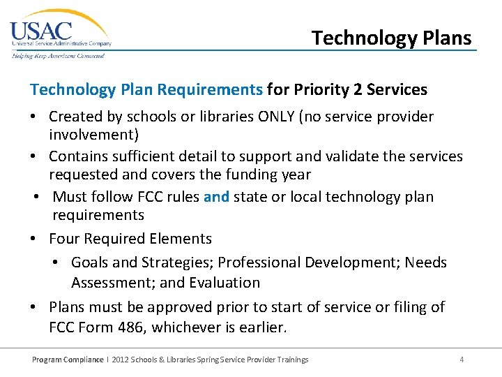 Technology Plans Technology Plan Requirements for Priority 2 Services • Created by schools or