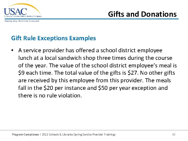 Gifts and Donations Gift Rule Exceptions Examples • A service provider has offered a