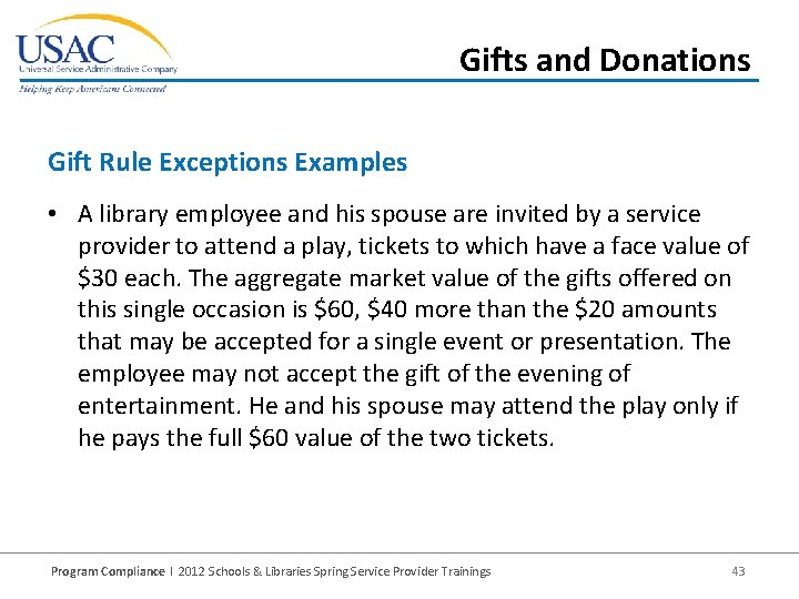 Gifts and Donations Gift Rule Exceptions Examples • A library employee and his spouse