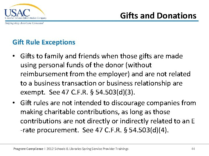 Gifts and Donations Gift Rule Exceptions • Gifts to family and friends when those