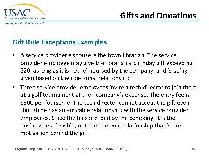 Gifts and Donations Gift Rule Exceptions Examples • A service provider's spouse is the