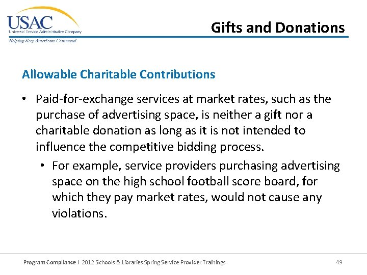 Gifts and Donations Allowable Charitable Contributions • Paid-for-exchange services at market rates, such as