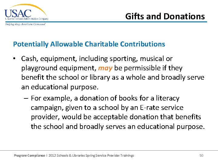 Gifts and Donations Potentially Allowable Charitable Contributions • Cash, equipment, including sporting, musical or