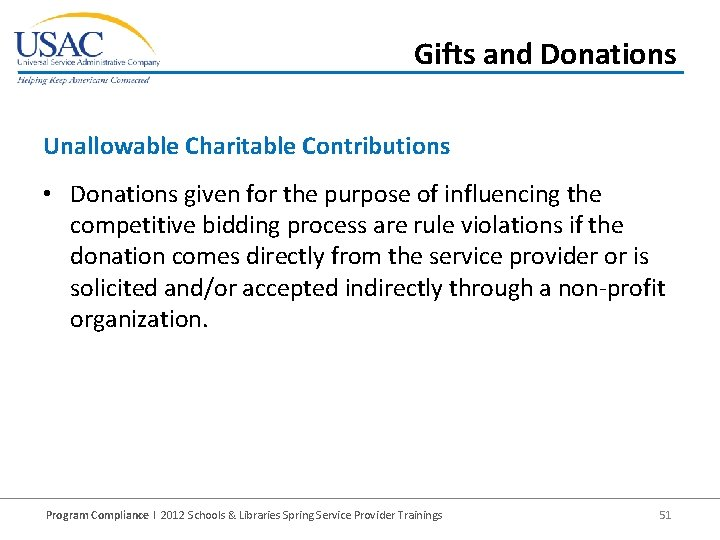 Gifts and Donations Unallowable Charitable Contributions • Donations given for the purpose of influencing