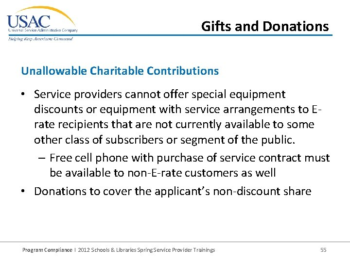 Gifts and Donations Unallowable Charitable Contributions • Service providers cannot offer special equipment discounts