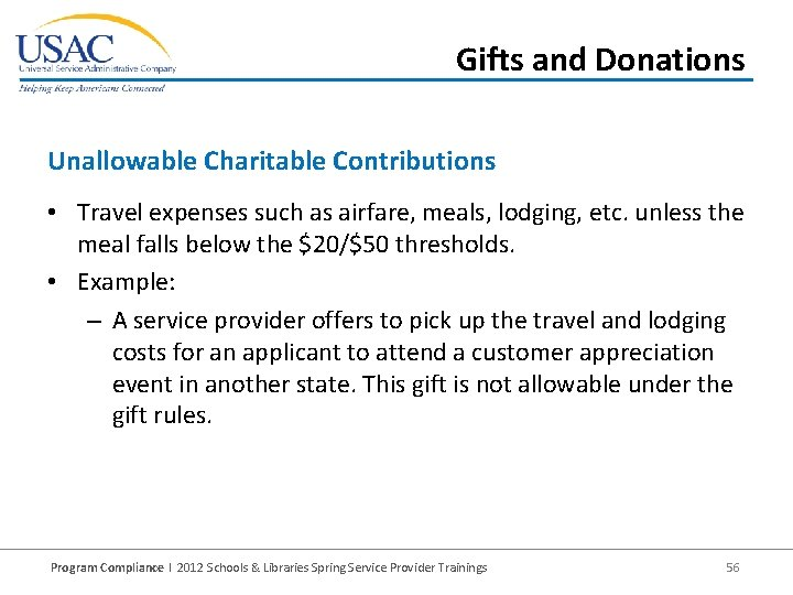 Gifts and Donations Unallowable Charitable Contributions • Travel expenses such as airfare, meals, lodging,