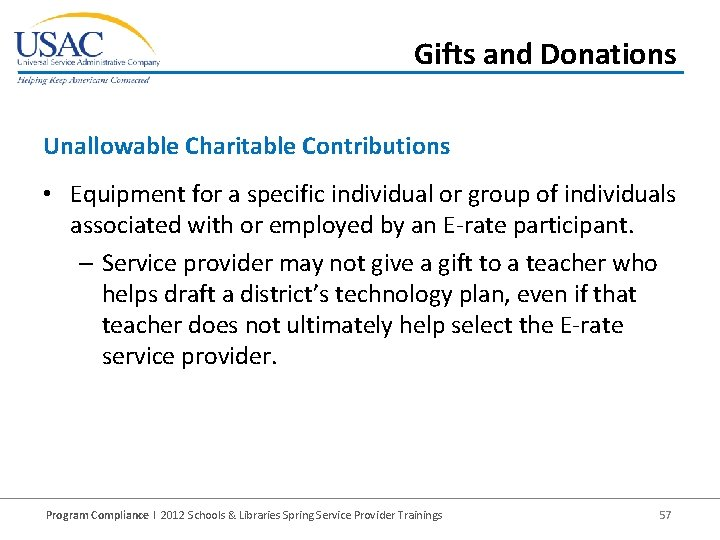 Gifts and Donations Unallowable Charitable Contributions • Equipment for a specific individual or group